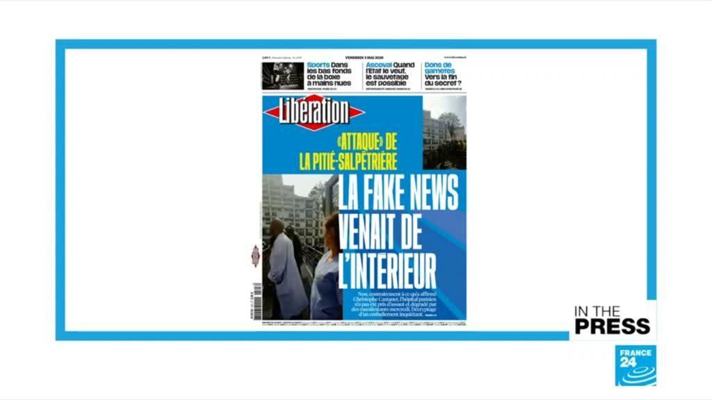 Dans la presse - Fausse nouvelle de l'intérieur: les journaux français dénoncent l'attaque du gouvernement contre l'attaque contre l'hôpital de May Day - FRANCE 24